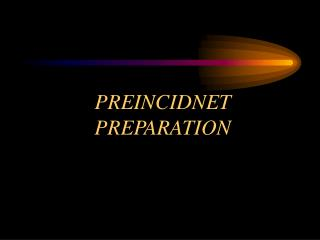 PREINCIDNET PREPARATION