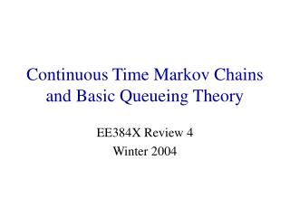 Continuous Time Markov Chains and Basic Queueing Theory