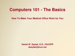 Computers 101 - The Basics How To Make Your Medical Office Work for You