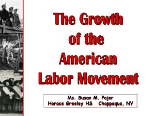 The Growth of the  American Labor Movement