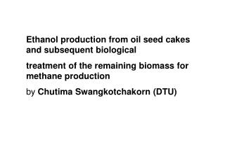 Ethanol production from oil seed cakes and subsequent biological