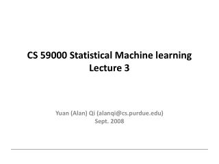 CS 59000 Statistical Machine learning Lecture 3