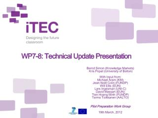 WP7-8: Technical Update Presentation