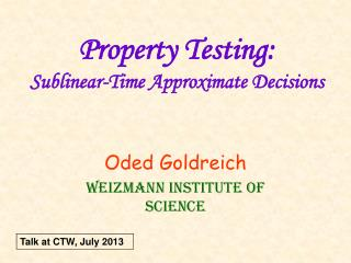 Property Testing: Sublinear-Time Approximate Decisions