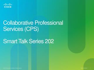 Collaborative Professional  Services (CPS) Smart Talk Series 202