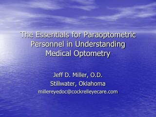 The Essentials for Paraoptometric Personnel in Understanding  Medical Optometry
