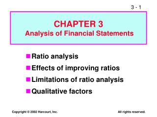 Ratio analysis Effects of improving ratios Limitations of ratio analysis Qualitative factors