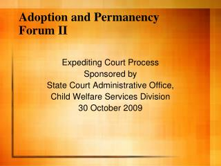 Adoption and Permanency Forum II