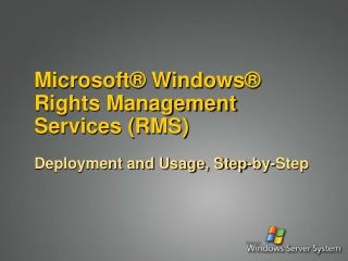 Microsoft® Windows®  Rights Management Services (RMS)
