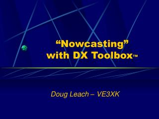 """Nowcasting""  with DX Toolbox ™"