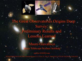 The Great Observatories Origins Deep Survey:  Preliminary Results and  Lessons Learned