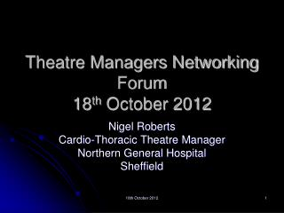 Theatre Managers Networking Forum 18 th  October 2012