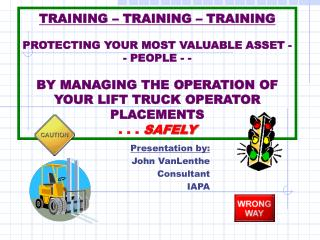 Presentation by: John VanLenthe Consultant IAPA