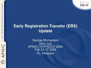 Early Registration Transfer (ERX) Update
