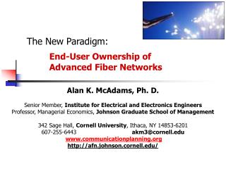 The New Paradigm: End-User Ownership of  	Advanced Fiber Networks