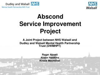 Abscond  Service Improvement  Project