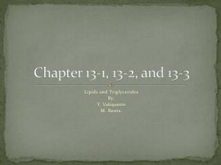 Chapter 13-1, 13-2, and 13-3
