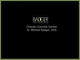 Orlando Cosmetic Dentist Dr. Michael Badger