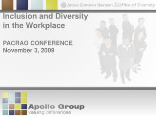 Inclusion and Diversity  in the Workplace PACRAO CONFERENCE November 3, 2009
