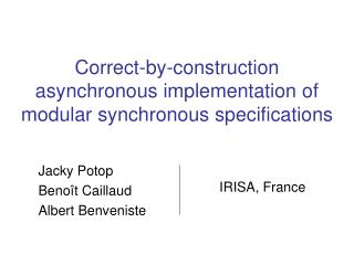 Correct-by-construction    asynchronous implementation of modular synchronous specifications