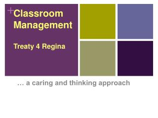 Classroom Management Treaty 4 Regina