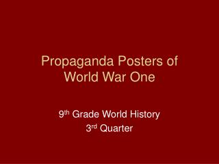 Propaganda Posters of  World War One