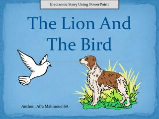 The Lion And The Bird