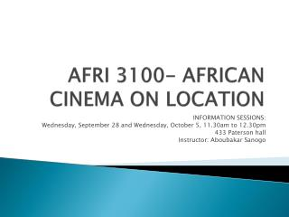AFRI 3100- AFRICAN CINEMA ON LOCATION