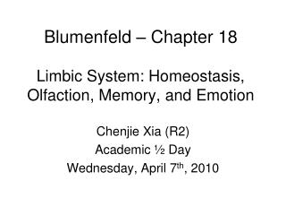 Blumenfeld – Chapter 18 Limbic System: Homeostasis, Olfaction, Memory, and Emotion