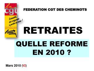 QUELLE REFORME EN 2010 ?