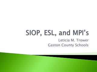 SIOP, ESL, and MPI's