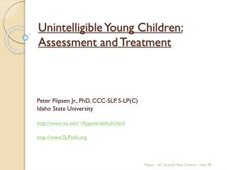 Unintelligible Young Children:  Assessment and Treatment
