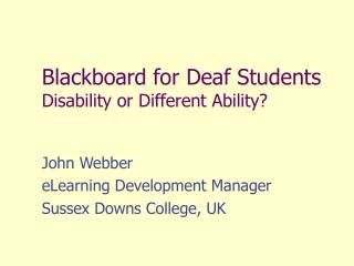 Blackboard for Deaf Students Disability or Different Ability?