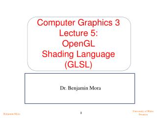 Computer Graphics 3 Lecture 5: OpenGL  Shading Language (GLSL)