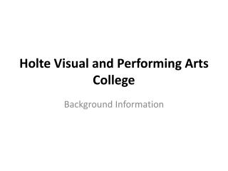 Holte  Visual and Performing Arts  College