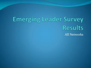 Emerging Leader Survey Results