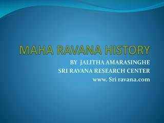 MAHA RAVANA HISTORY