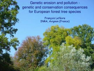 Genetic erosion and pollution - genetic and conservation consequences