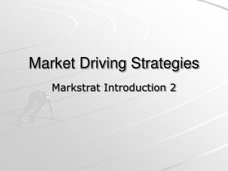 Market Driving Strategies