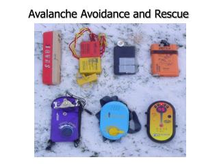 Avalanche Avoidance and Rescue
