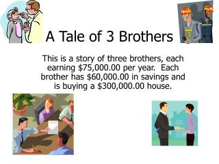 A Tale of 3 Brothers