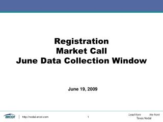 Registration Market Call June Data Collection Window