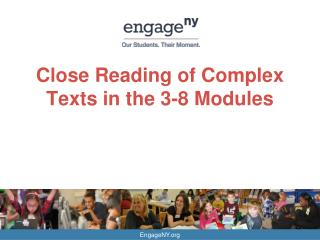 Close Reading of Complex Texts in the 3-8 Modules