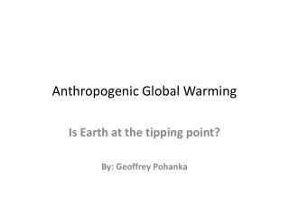 Anthropogenic Global Warming