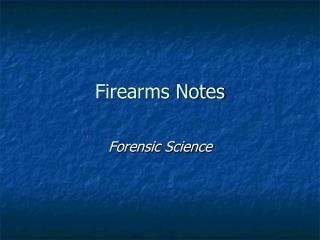 Firearms Notes