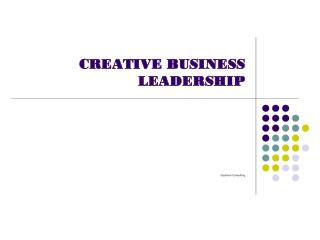 CREATIVE BUSINESS LEADERSHIP