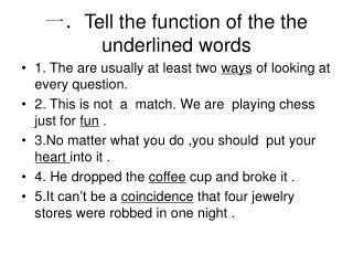 一. Tell the function of the the underlined words