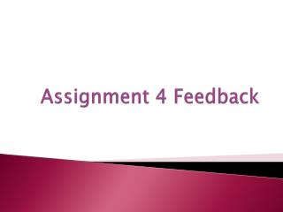 Assignment 4 Feedback
