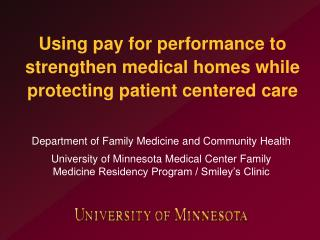 Using pay for performance to strengthen medical homes while protecting patient centered care