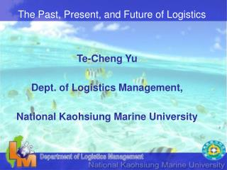The Past, Present, and Future of Logistics
